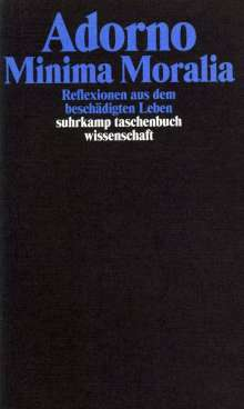 Theodor W. Adorno: Minima Moralia. Reflexionen aus dem beschädigten Leben, Buch