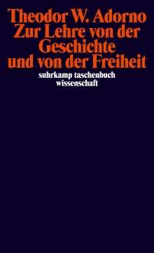 Theodor W. Adorno: Zur Lehre von der Geschichte und von der Freiheit, Buch