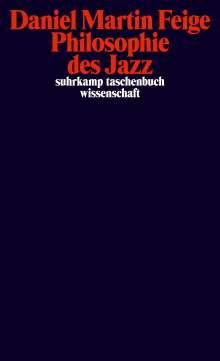 Daniel M. Feige: Philosophie des Jazz, Buch
