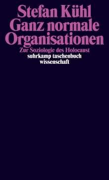 Stefan Kühl: Ganz normale Organisationen, Buch