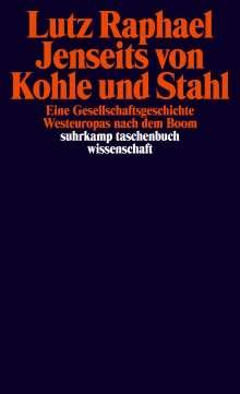 Lutz Raphael: Jenseits von Kohle und Stahl, Buch