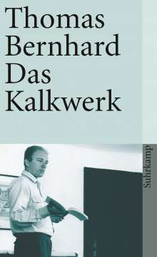 Thomas Bernhard: Das Kalkwerk, Buch