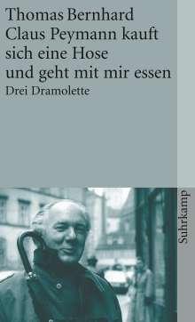 Thomas Bernhard: Claus Peymann kauft sich eine Hose und geht mit mir essen, Buch