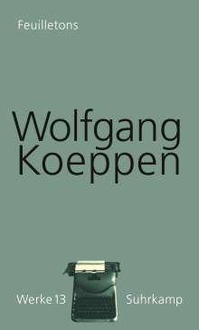 Wolfgang Koeppen: Feuilletons. Werke in 16 Bänden, Band 13, Buch