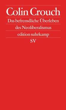 Colin Crouch: Das befremdliche Überleben des Neoliberalismus, Buch