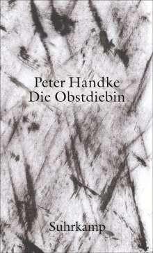 Peter Handke: Die Obstdiebin - oder - Einfache Fahrt ins Landesinnere, Buch