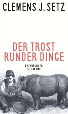 Clemens J. Setz: Der Trost runder Dinge, Buch