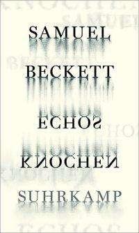 Samuel Beckett: Echos Knochen, Buch