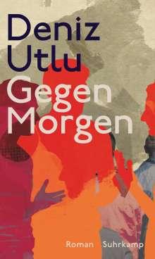 Deniz Utlu: Gegen Morgen, Buch