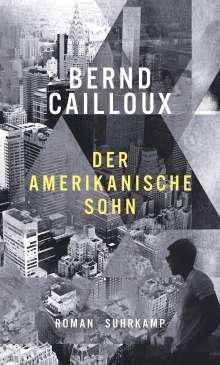 Bernd Cailloux: Der amerikanische Sohn, Buch