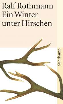 Ralf Rothmann: Ein Winter unter Hirschen, Buch