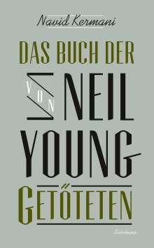 Navid Kermani: Das Buch der von Neil Young Getöteten, Buch