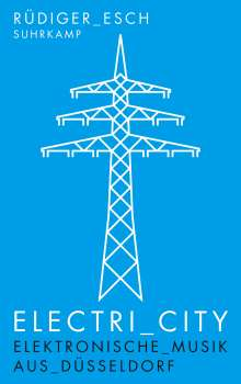Rüdiger Esch: Electri_City, Buch