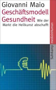 Giovanni Maio: Geschäftsmodell Gesundheit, Buch