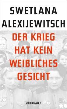 Swetlana Alexijewitsch (geb. 1948): Der Krieg hat kein weibliches Gesicht, Buch
