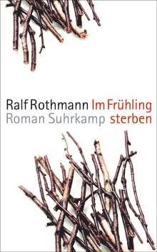 Ralf Rothmann: Im Frühling sterben, Buch