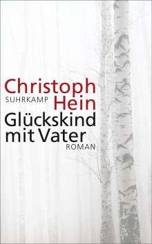 Christoph Hein: Glückskind mit Vater, Buch