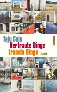 Teju Cole: Vertraute Dinge, fremde Dinge, Buch