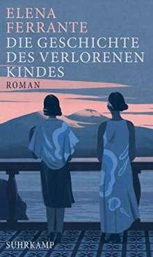 Elena Ferrante: Die Geschichte des verlorenen Kindes, Buch