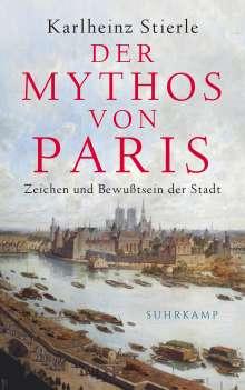 Karlheinz Stierle: Der Mythos von Paris, Buch