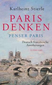 Karlheinz Stierle: Paris denken - Penser Paris, Buch