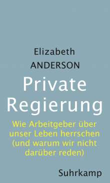 Elizabeth Anderson: Private Regierung, Buch