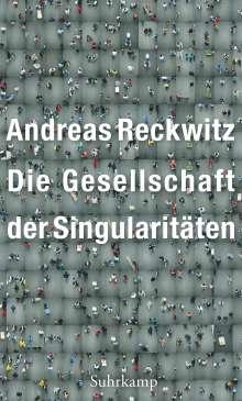 Andreas Reckwitz: Die Gesellschaft der Singularitäten, Buch