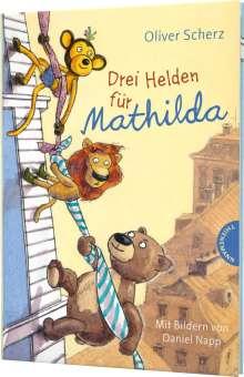 Oliver Scherz: Drei Helden für Mathilda, Buch