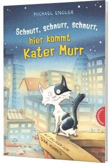 Michael Engler: Schnurr, schnurr, schnurr, hier kommt Kater Murr, Buch