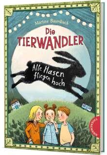 Martina Baumbach: Die Tierwandler 2: Alle Hasen fliegen hoch, Buch