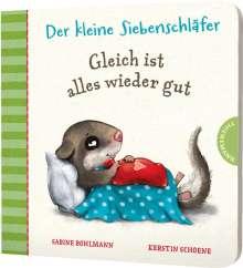 Sabine Bohlmann: Der kleine Siebenschläfer: Gleich ist alles wieder gut, Buch