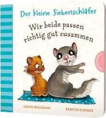 Sabine Bohlmann: Der kleine Siebenschläfer 4: Wir beide passen richtig gut zusammen, Buch