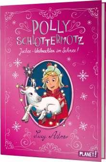 Lucy Astner: Polly Schlottermotz 5: Juchee - Weihnachten im Schnee!, Buch