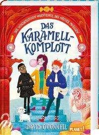 David O'Connell: Die wunderlichen Abenteuer des Archie McEllen 1: Das Karamell-Komplott, Buch