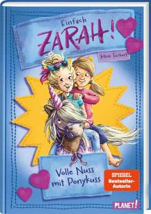 Mina Teichert: Einfach Zarah! 2: Volle Nuss mit Ponykuss, Buch