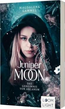 Magdalena Gammel: Juniper Moon 1: Das Geheimnis von Arcanum, Buch