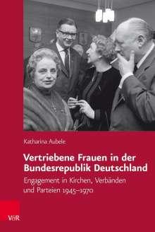 Katharina Aubele: Vertriebene Frauen in der Bundesrepublik Deutschland, Buch