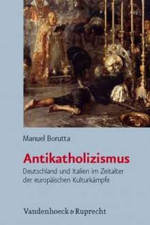 Manuel Borutta: Antikatholizismus, Buch
