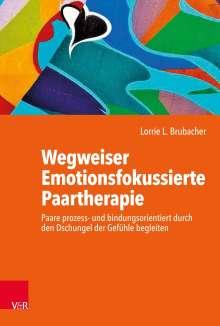 Lorrie L. Brubacher: Wegweiser Emotionsfokussierte Paartherapie, Buch