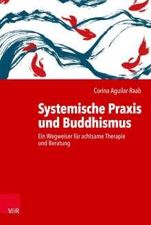 Corina Aguilar-Raab: Systemische Praxis und Buddhismus, Buch