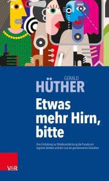 Gerald Hüther: Etwas mehr Hirn, bitte, Buch