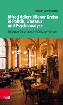 Almuth Bruder-Bezzel: Alfred Adlers Wiener Kreise in Politik, Literatur und Psychoanalyse, Buch