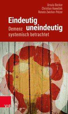 Ursula Becker: Eindeutig uneindeutig - Demenz systemisch betrachtet, Buch