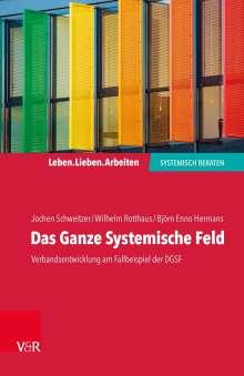 Jochen Schweitzer: Das Ganze Systemische Feld, Buch