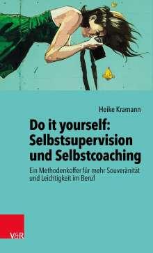 Heike Kramann: Do it yourself: Selbstsupervision und Selbstcoaching, Buch
