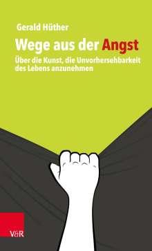 Gerald Hüther: Wege aus der Angst, Buch