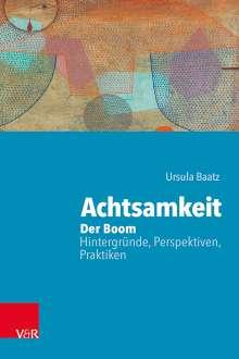 Ursula Baatz: Achtsamkeit: Der Boom - Hintergründe, Perspektiven, Praktiken, Buch