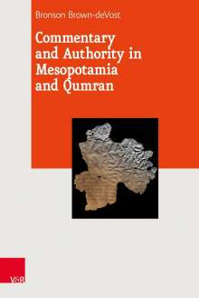 Bronson Brown-deVost: Commentary and Authority in Mesopotamia and Qumran, Buch