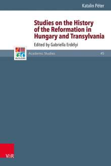 Katalin Péter: Studies on the History of the Reformation in Hungary and Transylvania, Buch