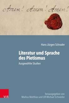 Hans-Jürgen Schrader: Literatur und Sprache des Pietismus, Buch